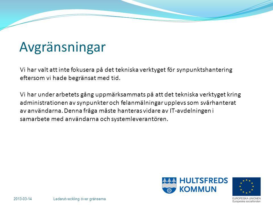 2013-03-14 Ledarutveckling över gränserna Vi har intervjuat 6 tjänstemän och 2 politiker i Hultsfreds kommun men inga kommuninvånare.
