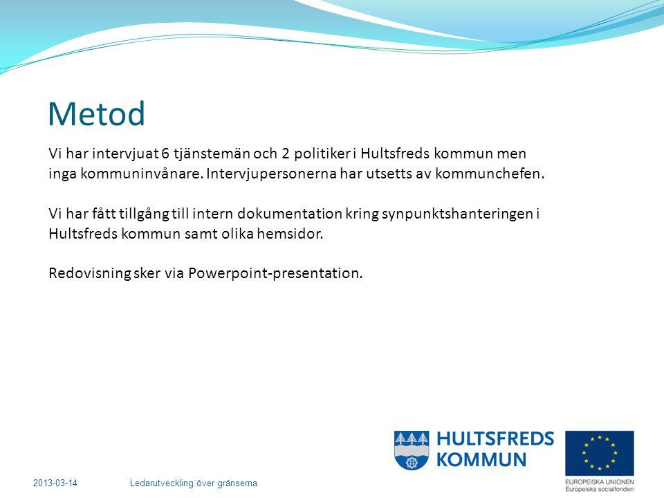 2013-03-14 Ledarutveckling över gränserna Synpunktshantering Hultsfreds kommun har ett synpunktshanteringssystem baserat på ett webbverktyg.