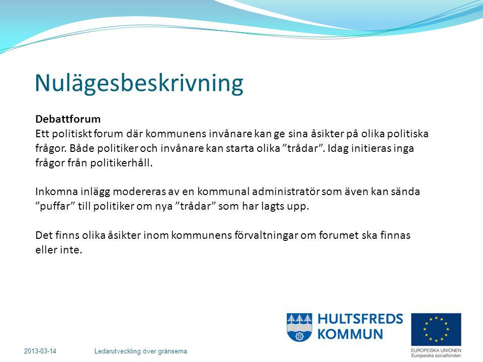 2013-03-14 Ledarutveckling över gränserna Debattforum Ett politiskt forum där kommunens invånare kan ge sina åsikter på olika politiska frågor.