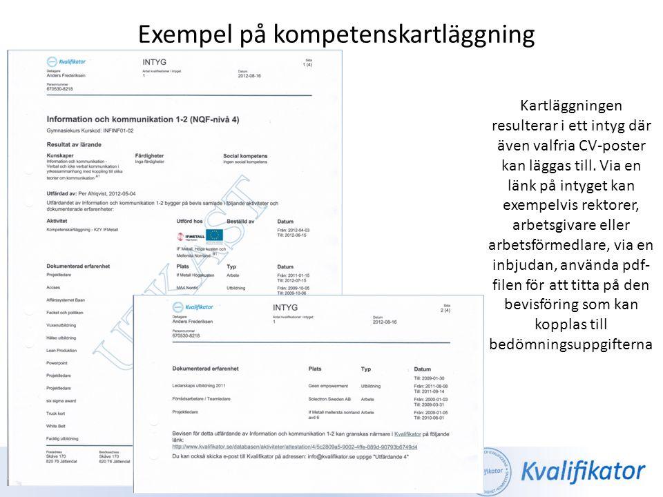 Exempel på kompetenskartläggning Kartläggningen resulterar i ett intyg där även valfria CV-poster kan läggas till. Via en länk på intyget kan exempelv