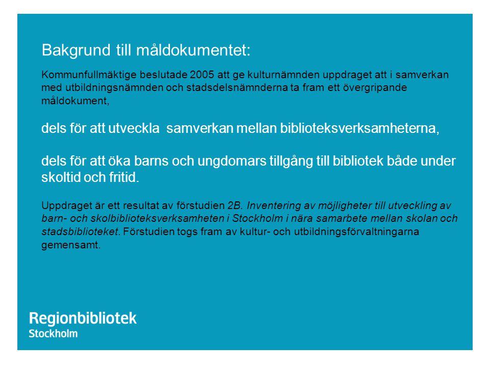 Bakgrund till måldokumentet: Kommunfullmäktige beslutade 2005 att ge kulturnämnden uppdraget att i samverkan med utbildningsnämnden och stadsdelsnämnd