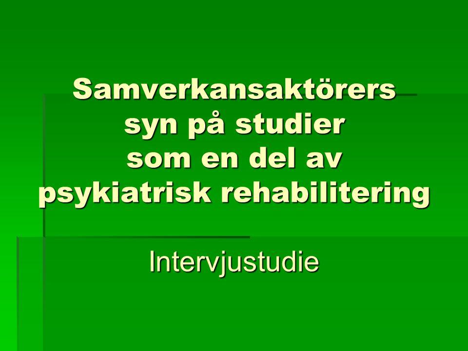 Samverkansaktörers syn på studier som en del av psykiatrisk rehabilitering Intervjustudie
