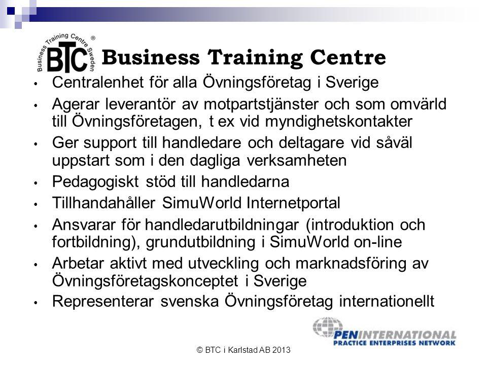 © BTC i Karlstad AB 2013 EUROPEN/PEN International • Samordnar det globala nätverket av Övningsföretag med idag drygt 40 länder och 7 800 Övningsföretag • Har sitt säte i Essen i Tyskland och finansieras av årliga avgifter från medlemsländerna • BTC har varit fullvärdig medlem sedan 1997 • Nätverkets uppgift är att samordna och utveckla service och system som används i de nationella nätverken, t ex Öfa-databasen och system för clearing av utlands- betalningar • Arbetar för att främja användandet av Öfa-konceptet i världen och att få med nya länder • www.peninternational.info www.peninternational.info