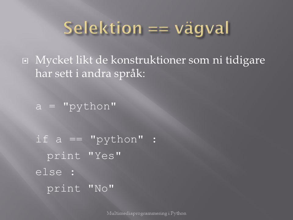  Mycket likt de konstruktioner som ni tidigare har sett i andra språk: a =
