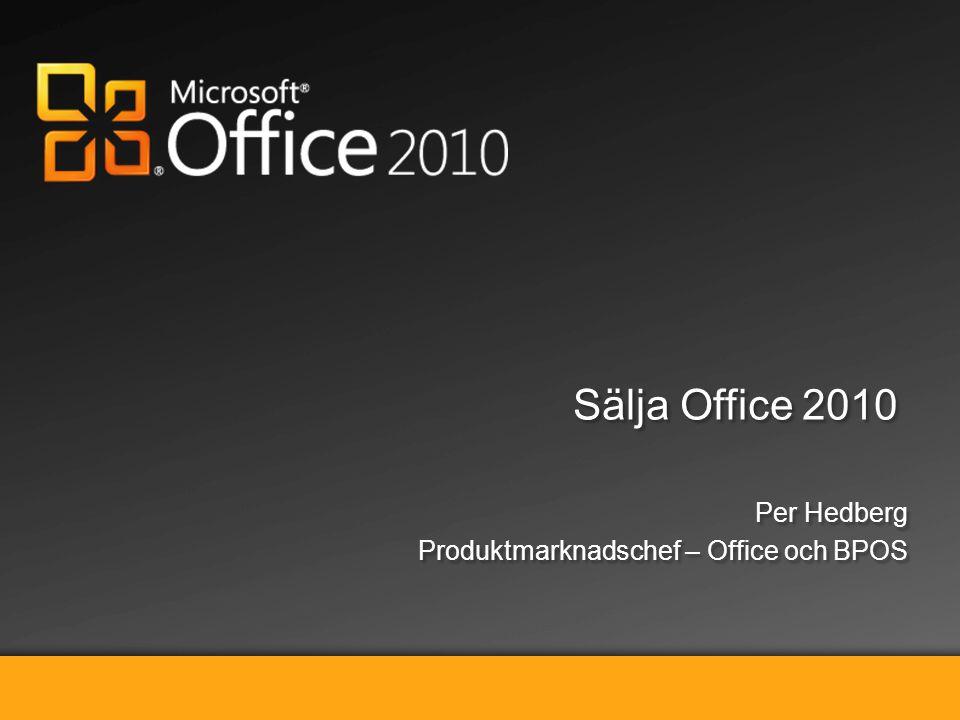 Sälja Microsoft Office 2010 Högre produktivitet på datorn, i telefonen och webbläsaren Sälja in fördelarna med Microsoft Office 2010 Håll kontakten med kunderna Stärk det personliga inflytandet Hantera verksamheten från en dator, telefon eller webbläsare Brainstorma och dela idéer på ett ögonblick.