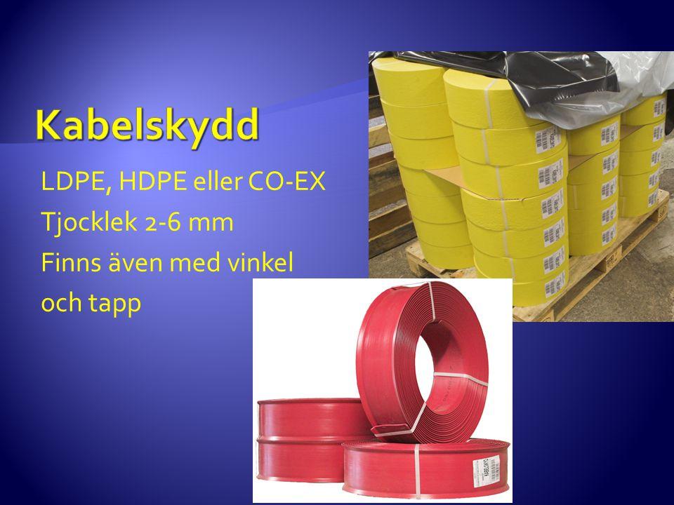 LDPE, HDPE eller CO-EX Tjocklek 2-6 mm Finns även med vinkel och tapp
