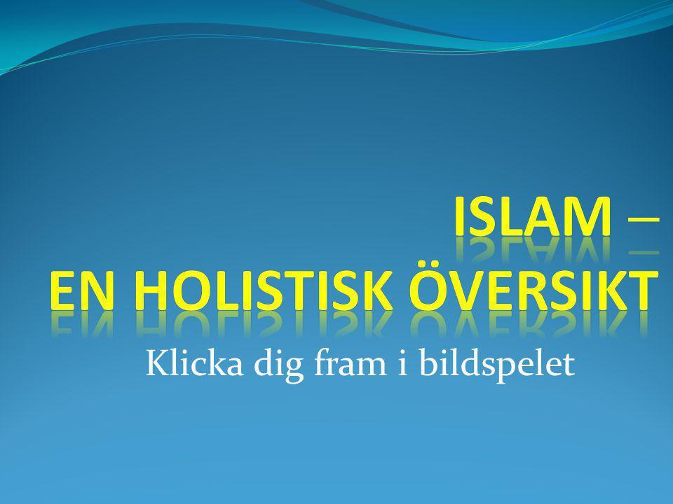Dualism inom islam  Allah  Koranen  Mecka  Muslim  Dar al-Islam  Muhammed  Sunna  Medina  Kafir (otrogen)  Dar al-Harb