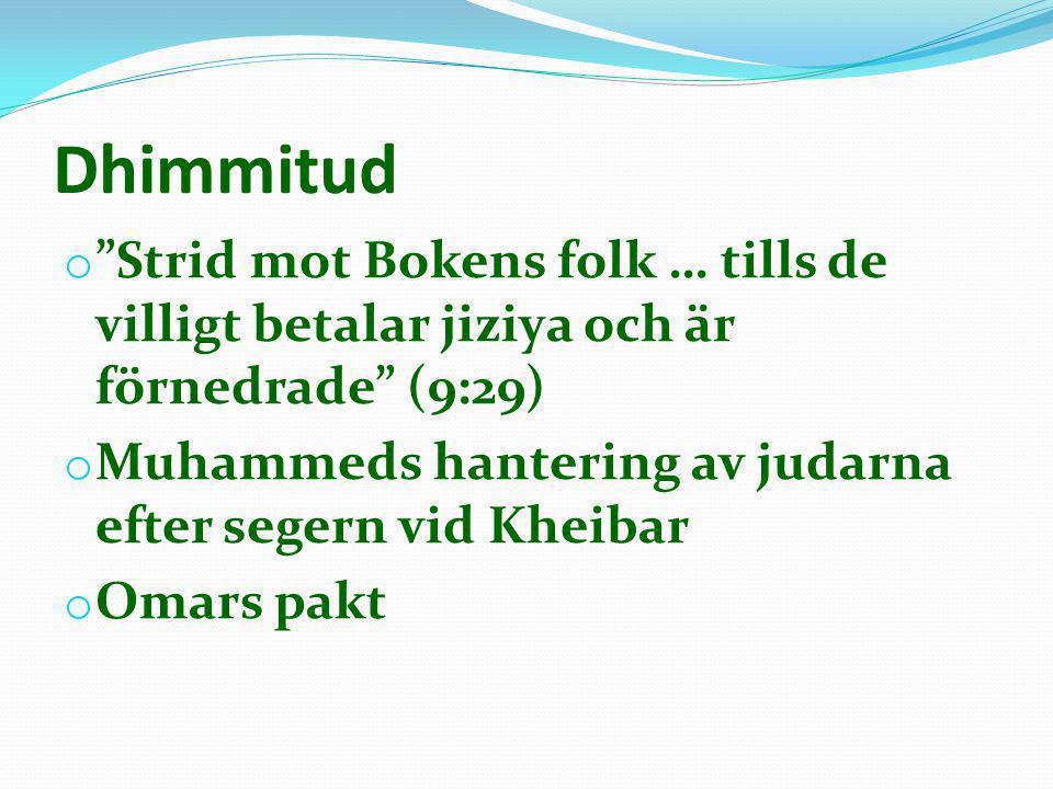 """Dhimmitud o """"Strid mot Bokens folk … tills de villigt betalar jiziya och är förnedrade"""" (9:29) o Muhammeds hantering av judarna efter segern vid Kheib"""