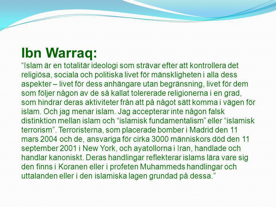 """Ibn Warraq: """"Islam är en totalitär ideologi som strävar efter att kontrollera det religiösa, sociala och politiska livet för mänskligheten i alla dess"""