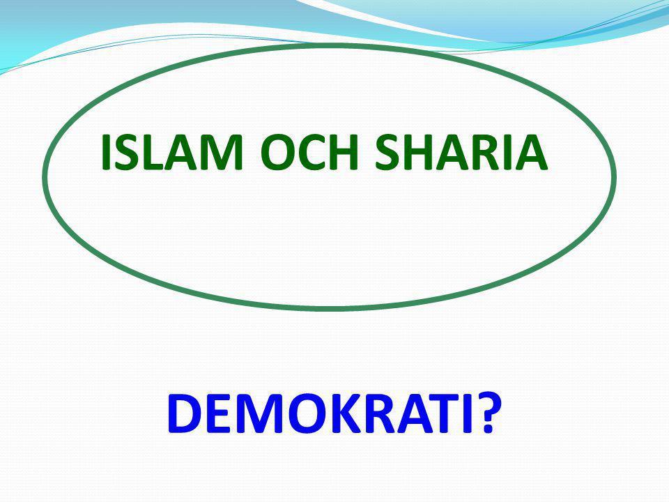 ISLAM OCH SHARIA DEMOKRATI?