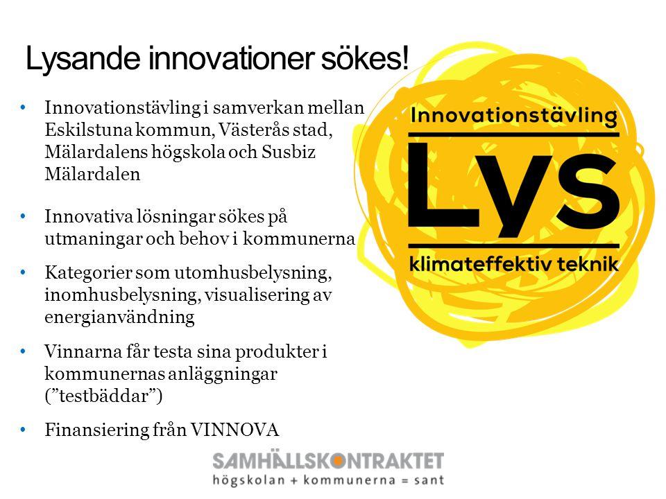 Lysande innovationer sökes! • Innovationstävling i samverkan mellan Eskilstuna kommun, Västerås stad, Mälardalens högskola och Susbiz Mälardalen • Inn