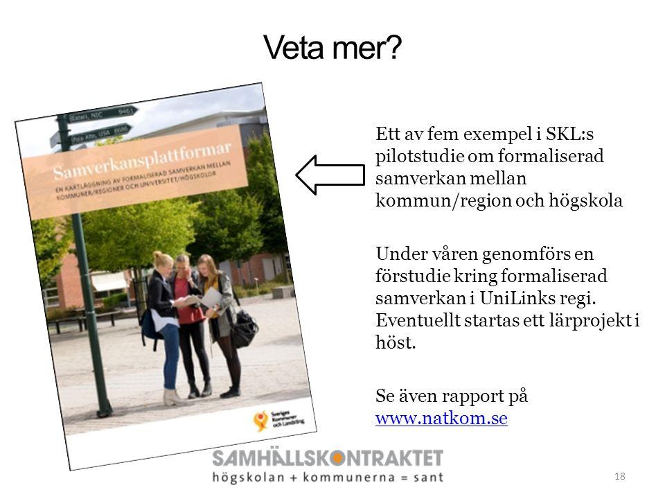 Veta mer? Ett av fem exempel i SKL:s pilotstudie om formaliserad samverkan mellan kommun/region och högskola Under våren genomförs en förstudie kring