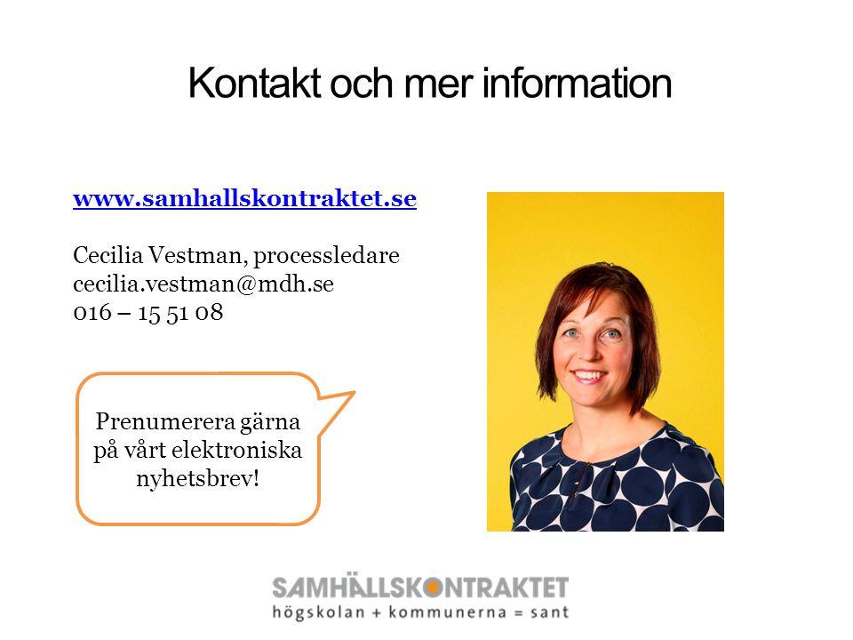 Prenumerera gärna på vårt nyhetsbrev! Kontakt och mer information www.samhallskontraktet.se Cecilia Vestman, processledare cecilia.vestman@mdh.se 016