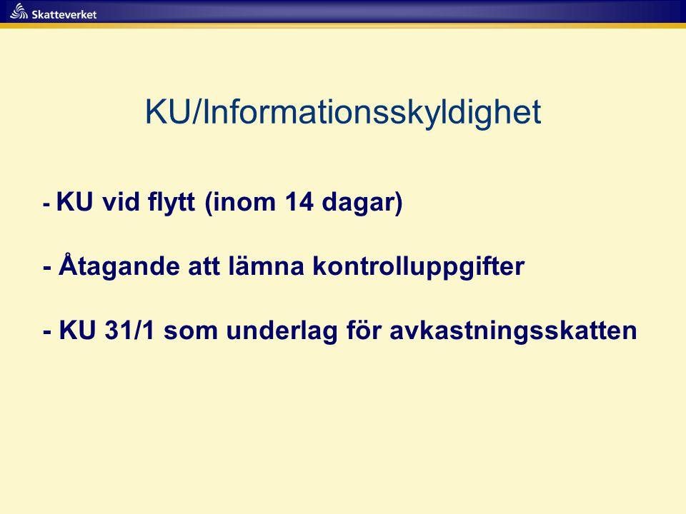 KU/Informationsskyldighet - KU vid flytt (inom 14 dagar) - Åtagande att lämna kontrolluppgifter - KU 31/1 som underlag för avkastningsskatten