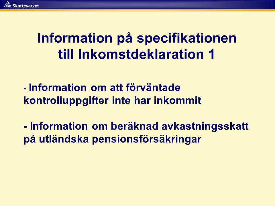 Information på specifikationen till Inkomstdeklaration 1 - Information om att förväntade kontrolluppgifter inte har inkommit - Information om beräknad