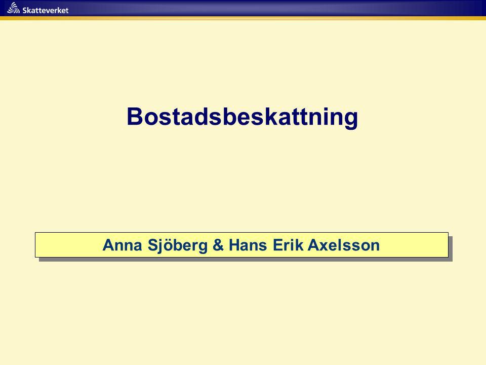 Bostadsbeskattning Anna Sjöberg & Hans Erik Axelsson