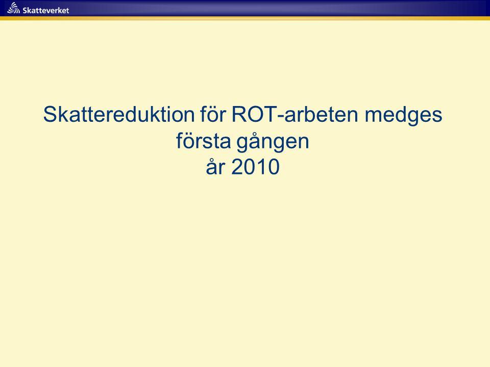 Skattereduktion för ROT-arbeten medges första gången år 2010