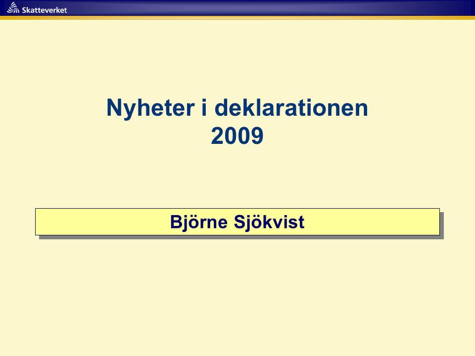 Nyheter i deklarationen 2009 Björne Sjökvist