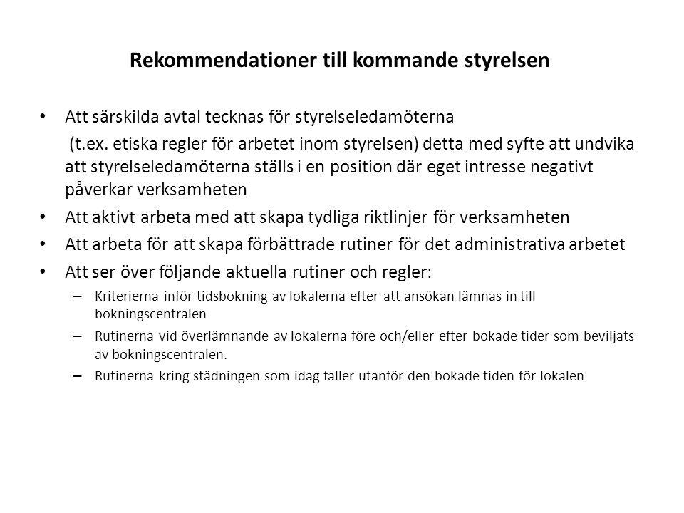 Rekommendationer till kommande styrelsen • Att särskilda avtal tecknas för styrelseledamöterna (t.ex.