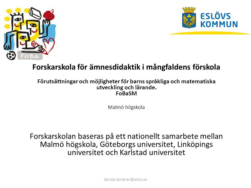 Forskarskola för ämnesdidaktik i mångfaldens förskola Förutsättningar och möjligheter för barns språkliga och matematiska utveckling och lärande. FoBa