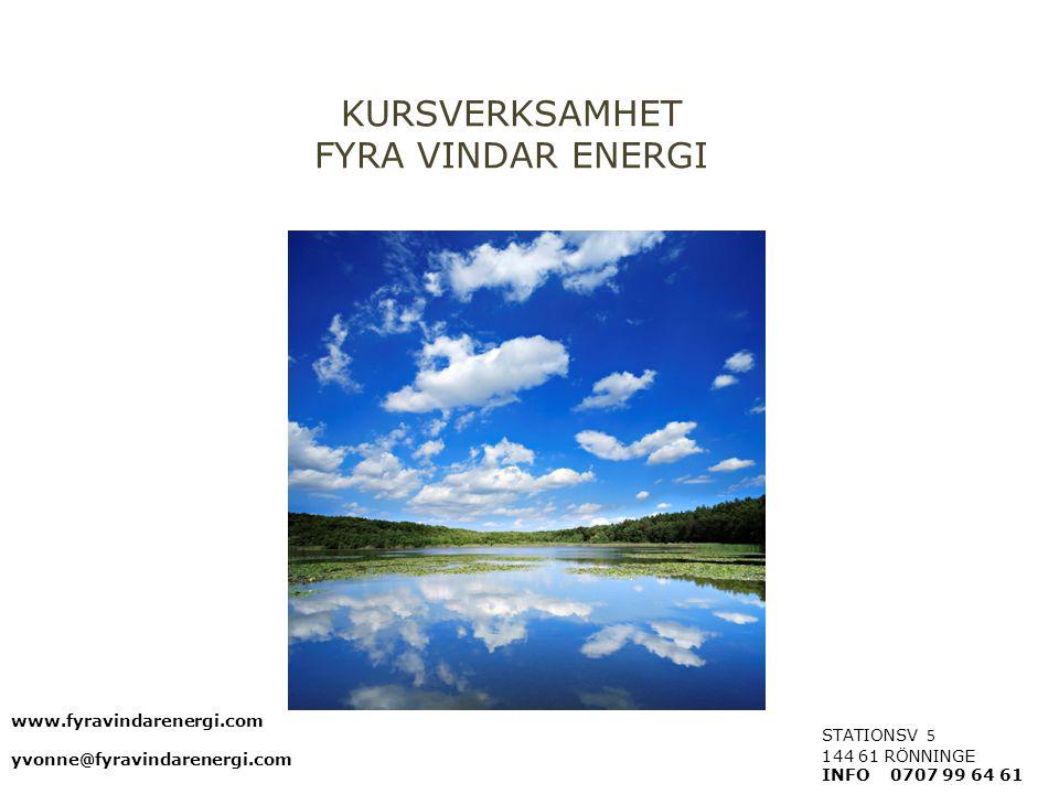 KURSVERKSAMHET FYRA VINDAR ENERGI STATIONSV 5 144 61 RÖNNINGE INFO 0707 99 64 61 www.fyravindarenergi.com yvonne@fyravindarenergi.com