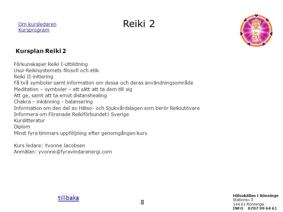 Reiki 2 Kursplan Reiki 2 Förkunskaper Reiki I-utbildning Usui-Reikisystemets filosofi och etik Reiki II-initiering Få två symboler samt information om