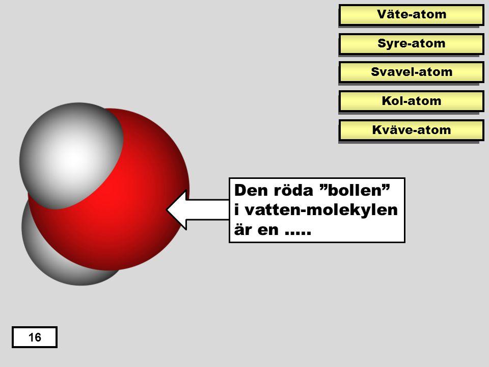 16 Denna gas bubblar när man häller upp en läsk: Koldioxid