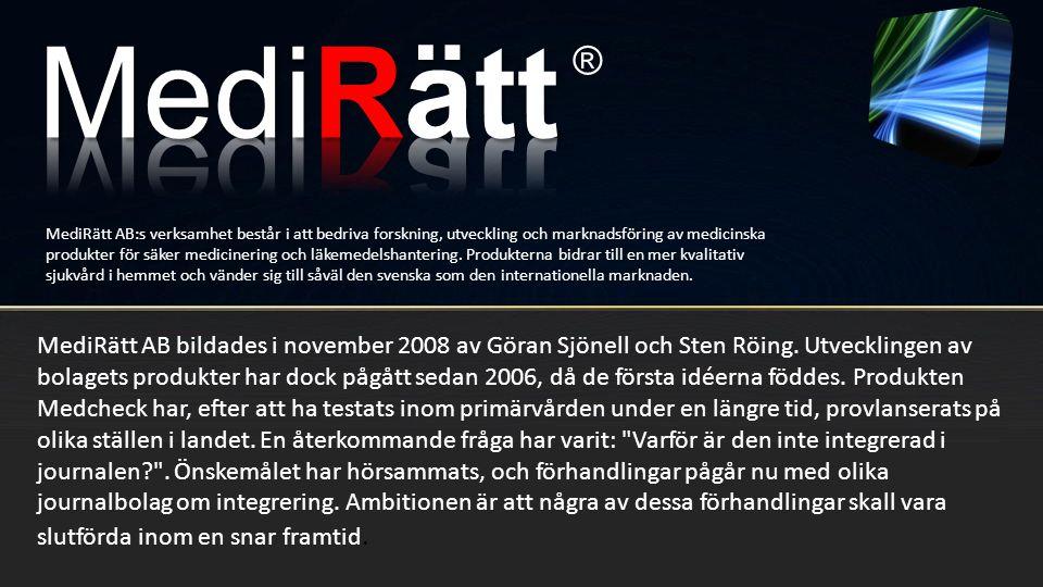 MediRätt AB bildades i november 2008 av Göran Sjönell och Sten Röing. Utvecklingen av bolagets produkter har dock pågått sedan 2006, då de första idée