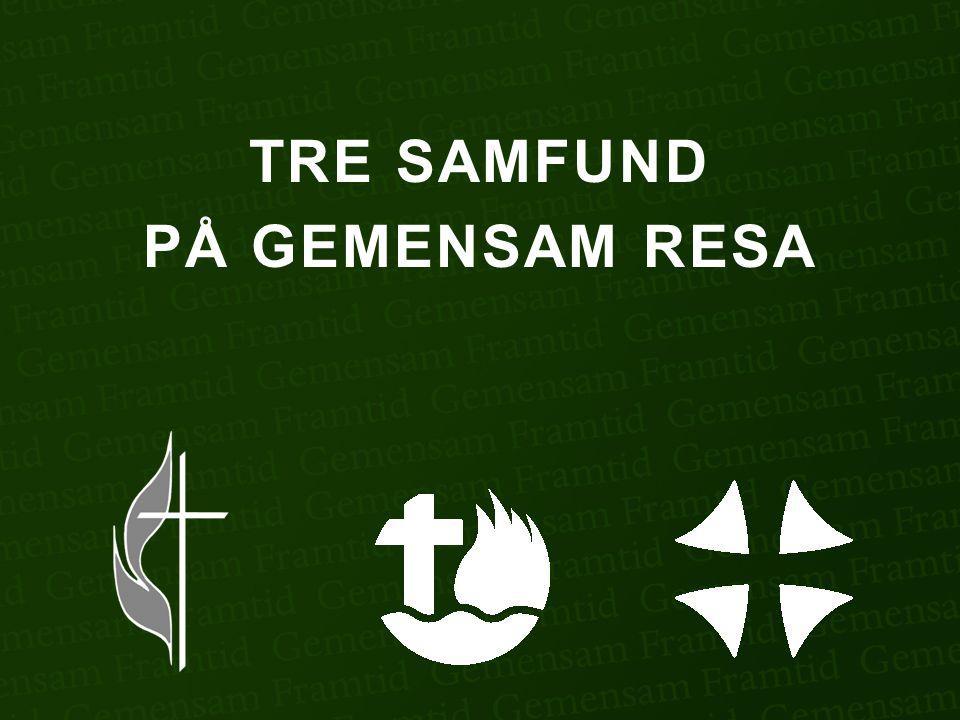 TRE SAMFUND PÅ GEMENSAM RESA