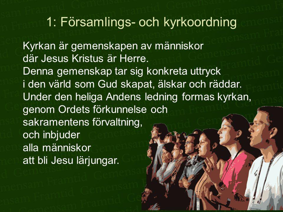 Kyrkan är gemenskapen av människor där Jesus Kristus är Herre. Denna gemenskap tar sig konkreta uttryck i den värld som Gud skapat, älskar och räddar.