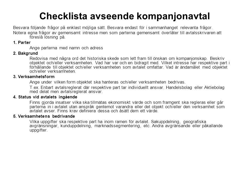 Checklista avseende kompanjonavtal Besvara följande frågor på enklast möjliga sätt. Besvara endast för i sammanhanget relevanta frågor. Notera egna fr