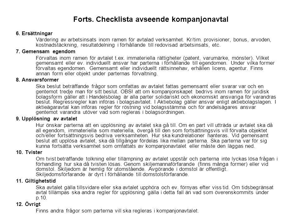 Forts. Checklista avseende kompanjonavtal 6. Ersättningar Värdering av arbetsinsats inom ramen för avtalad verksamhet. Kr/tim. provisioner, bonus, arv