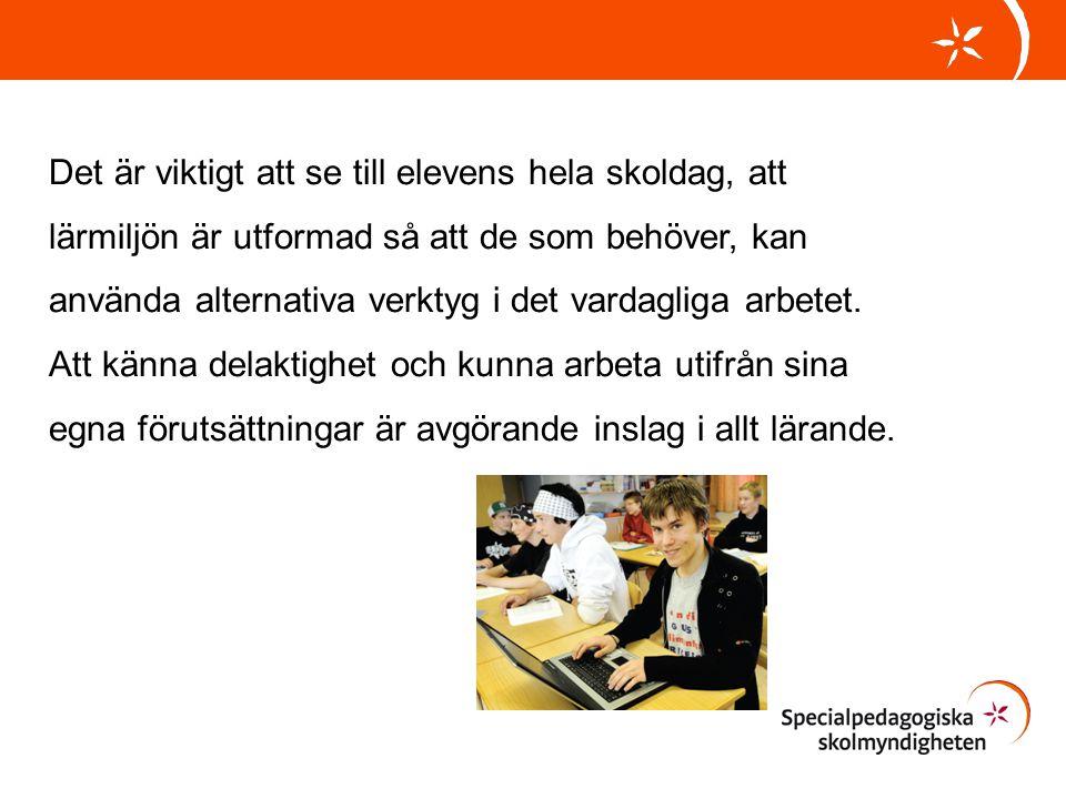 Exempel på alternativa verktyg: •E-böcker och inlästa läromedel så att elever kan välja att läsa med öronen och/eller med ögonen.