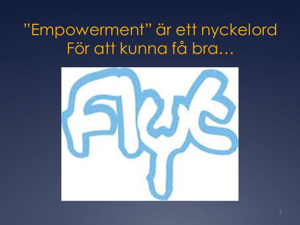 """""""Empowerment"""" är ett nyckelord För att kunna få bra… 5"""