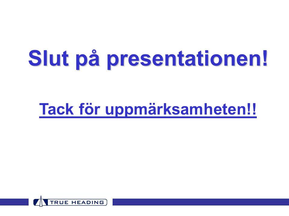 Slut på presentationen! Tack för uppmärksamheten!!