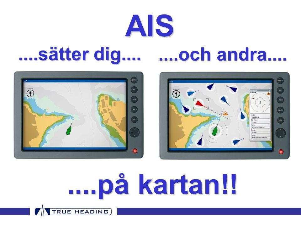 ....sätter dig........och andra........på kartan!! AIS