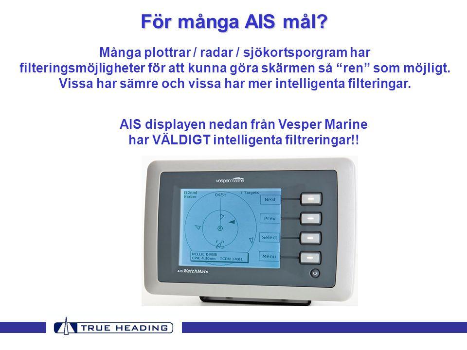 Och, skulle det vara så fint väder att AIS inte behövs, stäng av presentationen av AIS, eller mottagningen av AIS enheten, och titta ut över havet  .