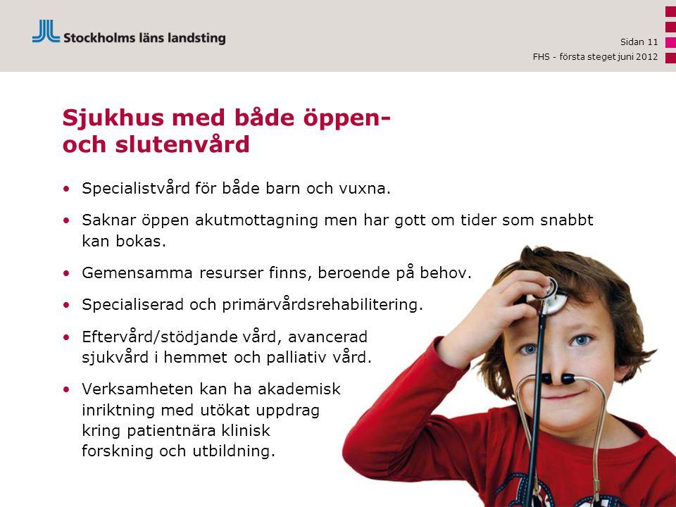 •Specialistvård för både barn och vuxna. •Saknar öppen akutmottagning men har gott om tider som snabbt kan bokas. •Gemensamma resurser finns, beroende