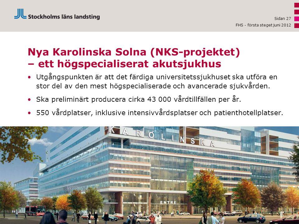 •Utgångspunkten är att det färdiga universitetssjukhuset ska utföra en stor del av den mest högspecialiserade och avancerade sjukvården. •Ska prelimin