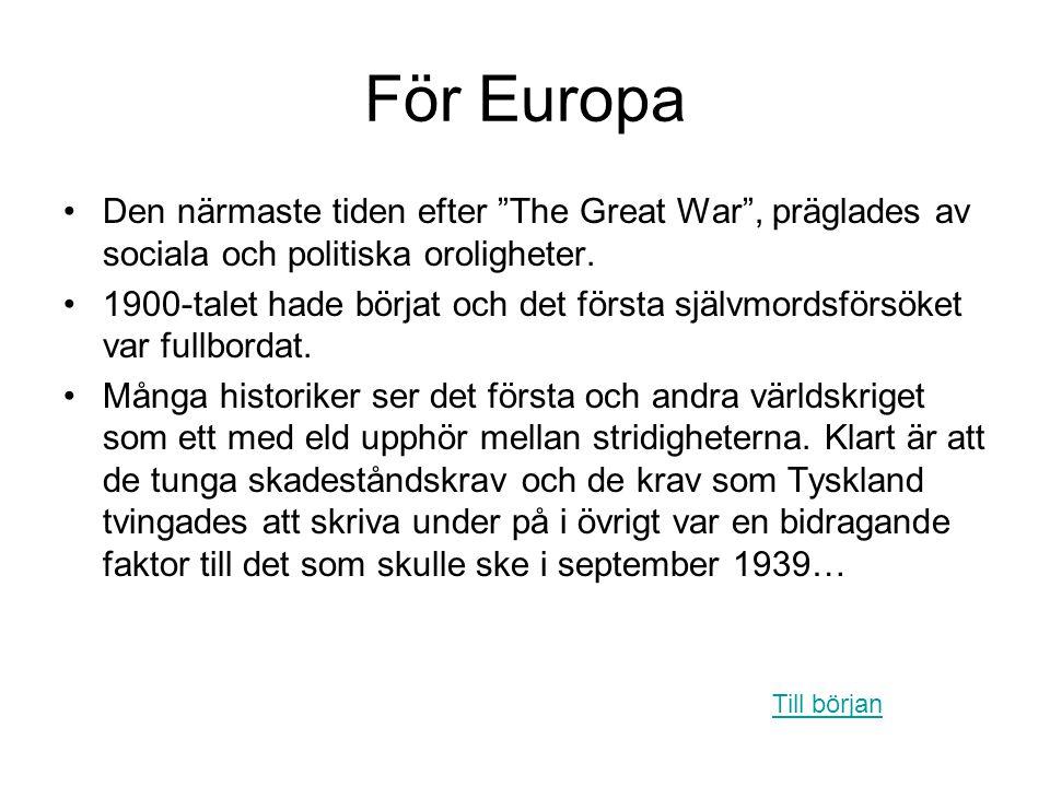 """För Europa •Den närmaste tiden efter """"The Great War"""", präglades av sociala och politiska oroligheter. •1900-talet hade börjat och det första självmord"""