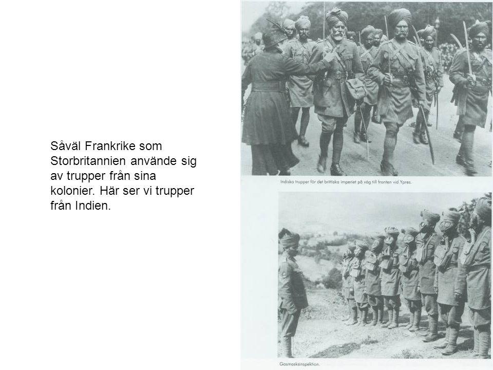 Såväl Frankrike som Storbritannien använde sig av trupper från sina kolonier. Här ser vi trupper från Indien.
