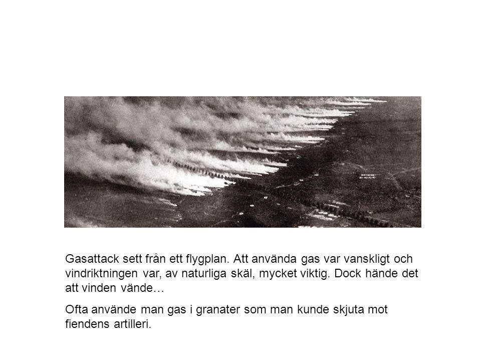 Gasattack sett från ett flygplan. Att använda gas var vanskligt och vindriktningen var, av naturliga skäl, mycket viktig. Dock hände det att vinden vä