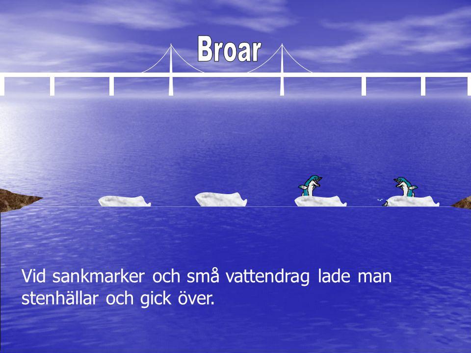 Om det krävdes en bättre bro, lade man en kavelbro, d.v.s.