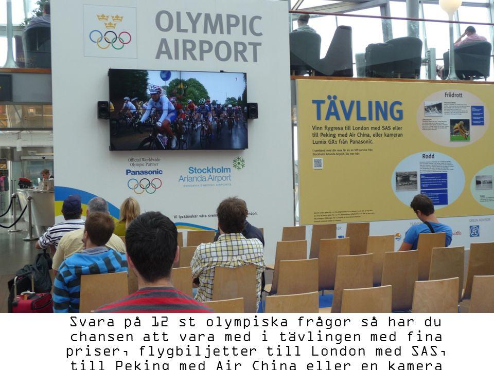 Svara på 12 st olympiska frågor så har du chansen att vara med i tävlingen med fina priser, flygbiljetter till London med SAS, till Peking med Air Chi