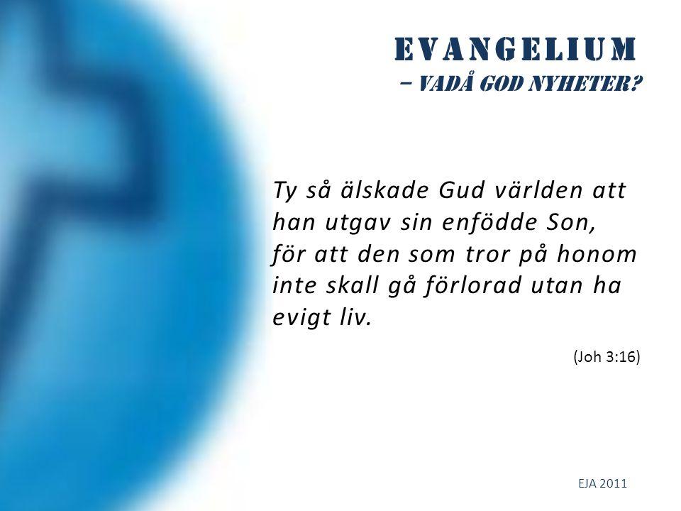 Evangelium – vadå god NYHETER.Utgångspunkten för missionsarbetet är något som har skett.