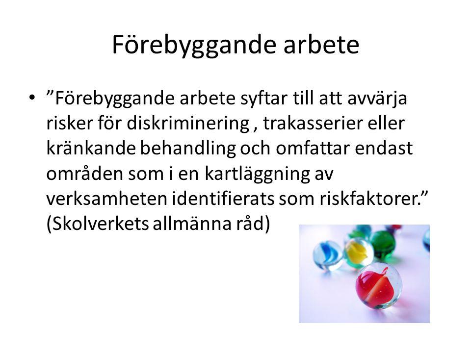 Förebyggande arbete på Slöingeskolan • Personalen är uppmärksam på ställen och situationer där konflikter mellan elever kan uppstå, t.ex.