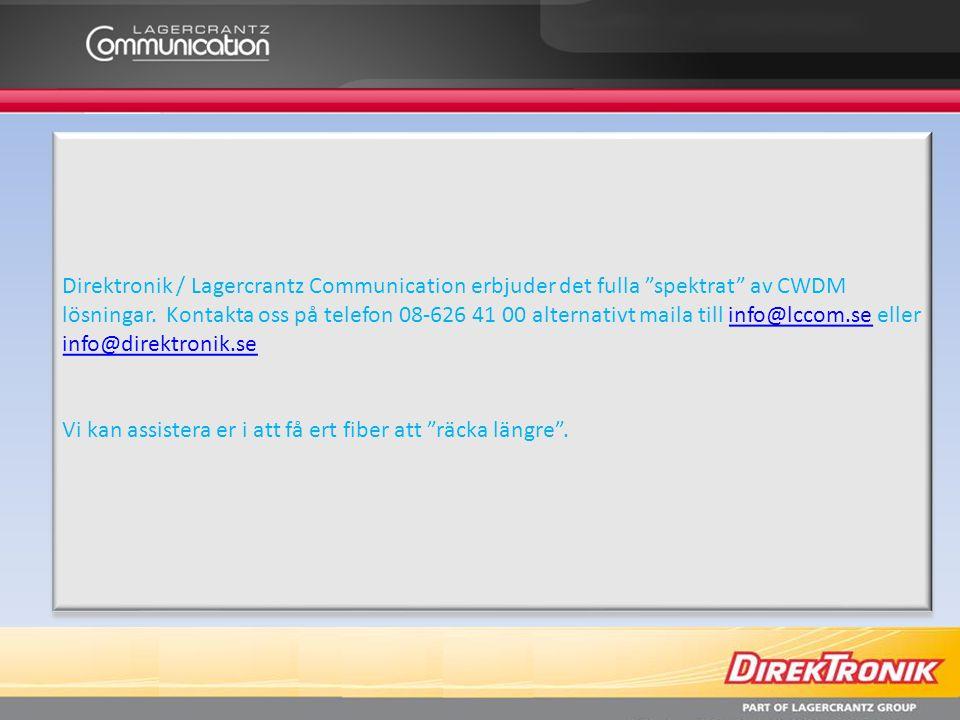 """Direktronik / Lagercrantz Communication erbjuder det fulla """"spektrat"""" av CWDM lösningar. Kontakta oss på telefon 08-626 41 00 alternativt maila till i"""
