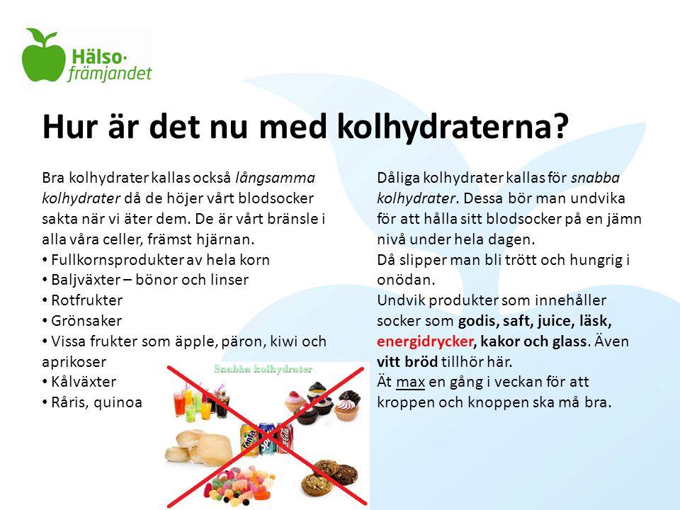 Hur är det nu med kolhydraterna? Bra kolhydrater kallas också långsamma kolhydrater då de höjer vårt blodsocker sakta när vi äter dem. De är vårt brän