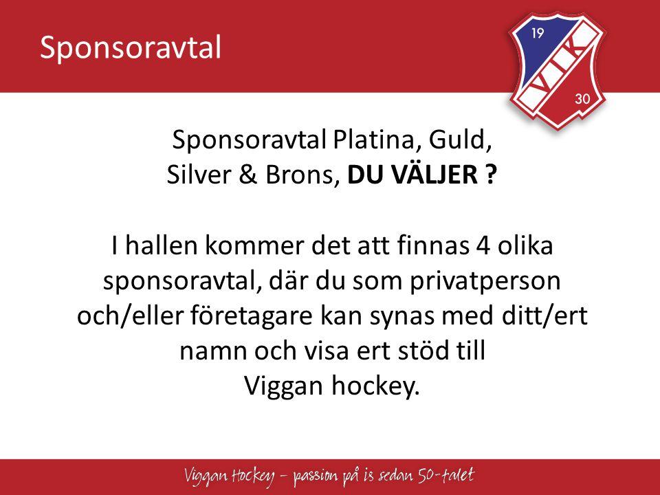 Sponsoravtal Sponsoravtal Platina, Guld, Silver & Brons, DU VÄLJER .