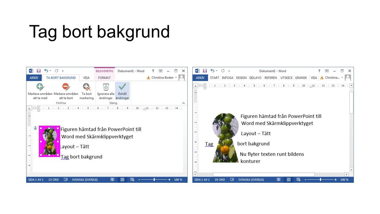 Använd din kombination i Word • Välj Tät layout för bilden • Skärmklippet inklistrat i Word